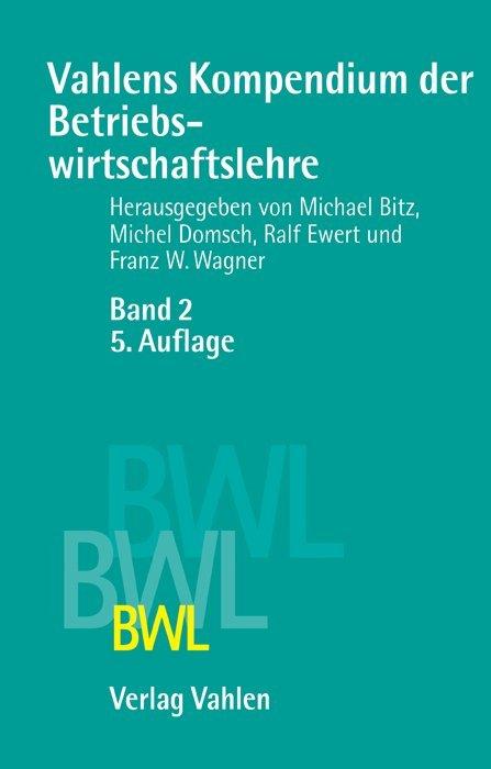 Vahlens Kompendium der Betriebswirtschaftslehre Bd. 2