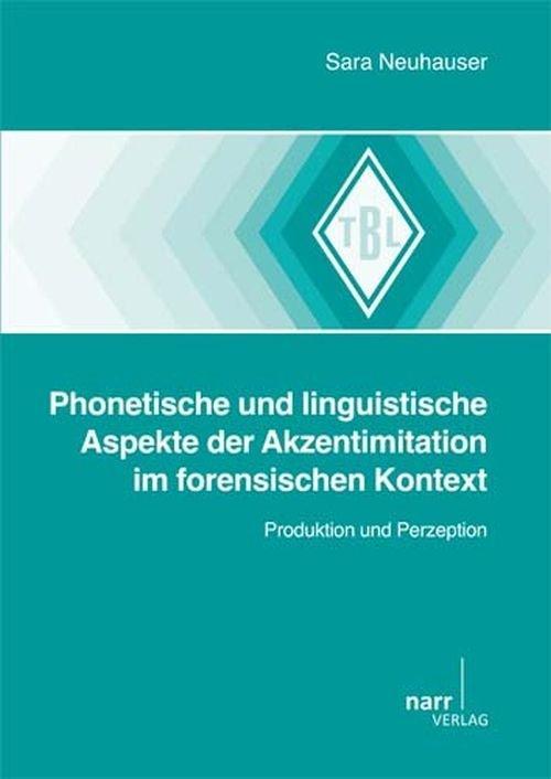 Phonetische und linguistische Aspekte der Akzentimitation im forensischen Kontext