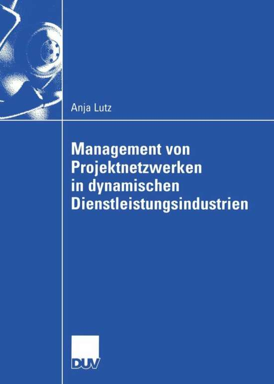 Management von Projektnetzwerken in dynamischen Dienstleistungsindustrien