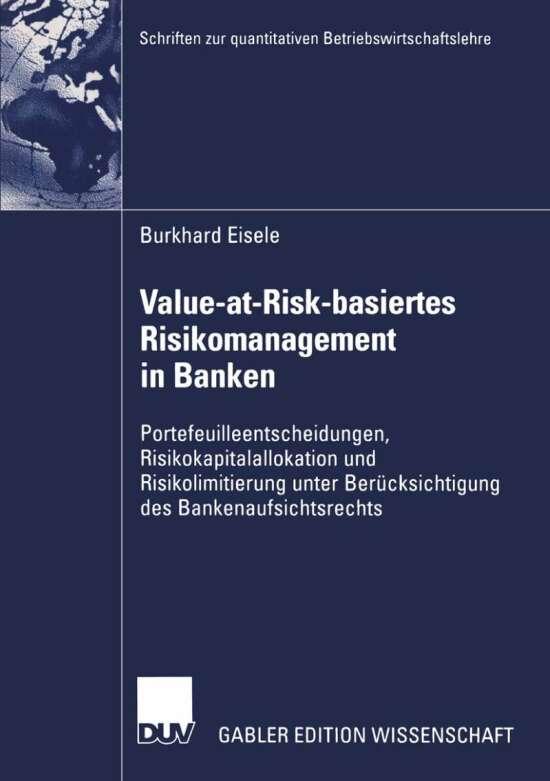 Value-at-Risk-basiertes Risikomanagement in Banken