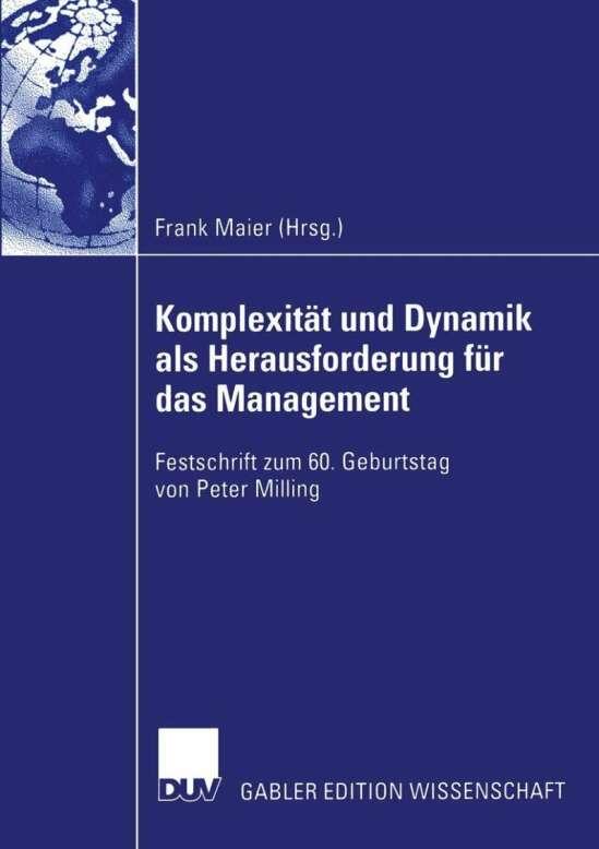 Komplexität und Dynamik als Herausforderung für das Management