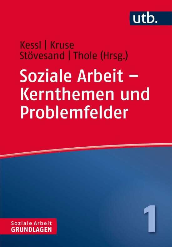 Soziale Arbeit – Kernthemen und Problemfelder