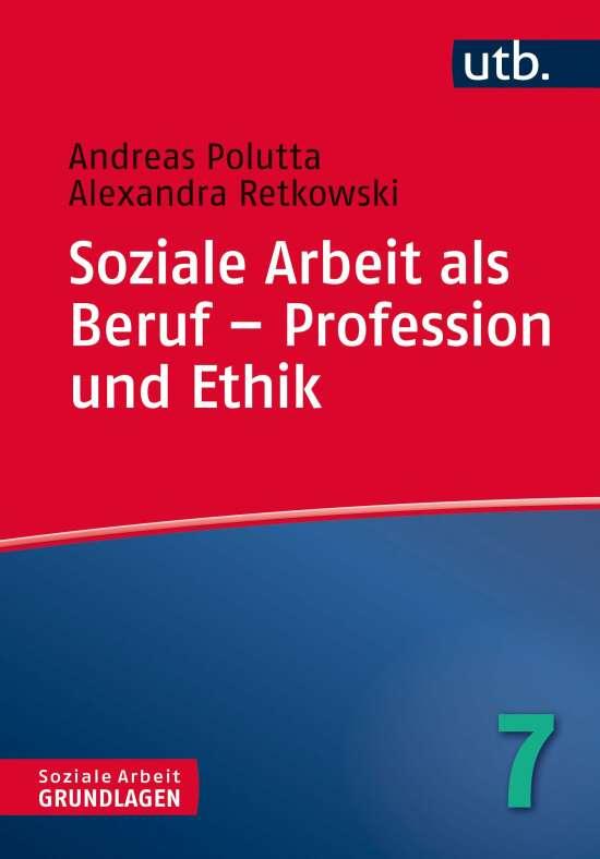 Soziale Arbeit als Beruf – Profession und Ethik
