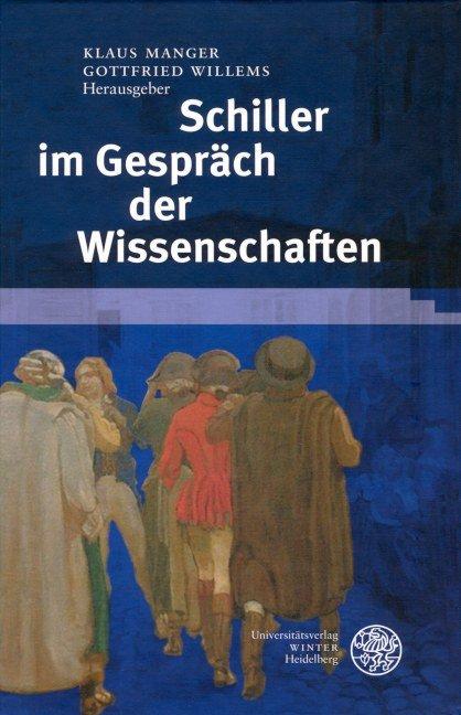 Schiller im Gespräch der Wissenschaften