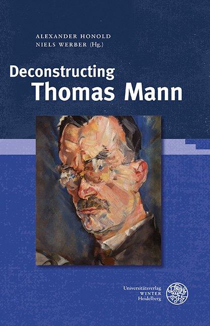 Deconstructing Thomas Mann