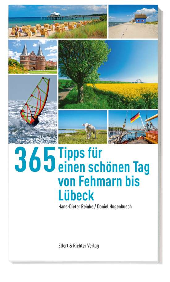 222 Tipps für einen schönen Tag auf Fehmarn, in Heiligenhafen, der Hohwachter Bucht und der Holsteinischen Schweiz