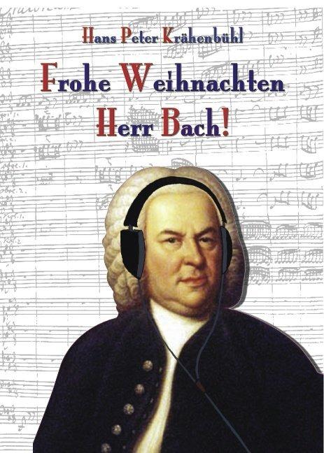 Frohe Weihnachten, Herr Bach!