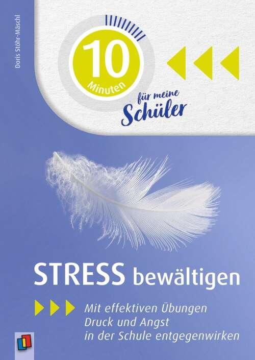 10 Minuten für meine Schüler und Schülerinnen: Stress bewältigen