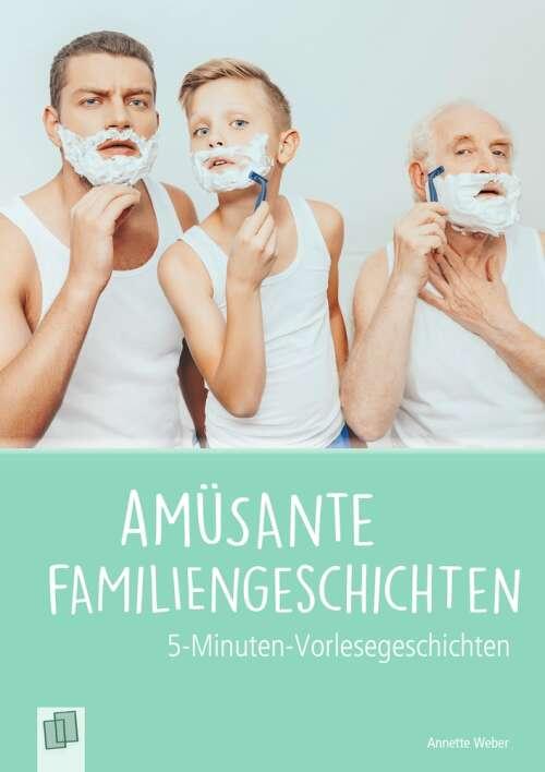 5-Min. Vorlesegeschichten für Menschen mit Demenz: Amüsante Familiengeschichten