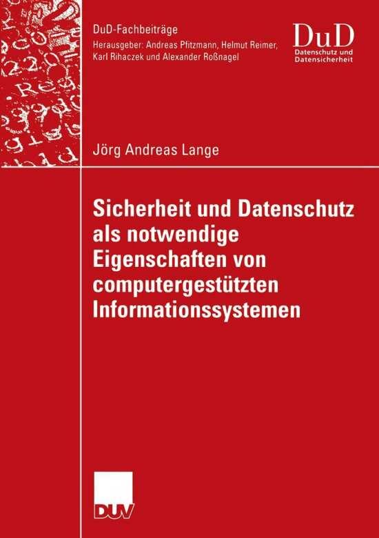Sicherheit und Datenschutz als notwendige Eigenschaften von computergestützten Informationssystemen