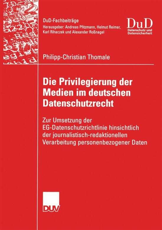 Die Privilegierung der Medien im deutschen Datenschutzrecht