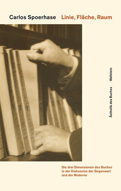 Linie, Fläche, Raum: Die drei Dimensionen des Buches in der Diskussion der Gegenwart und der Moderne (Valéry, Benjamin, Moholy-Nagy)