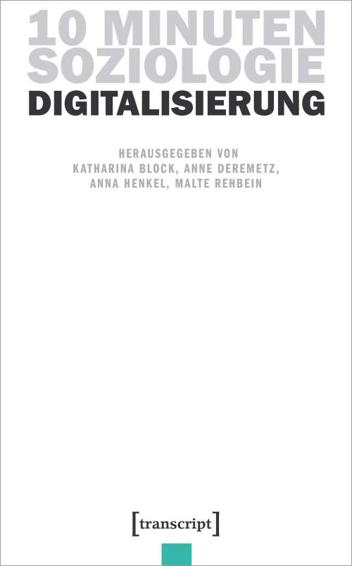 10 Minuten Soziologie: Digitalisierung
