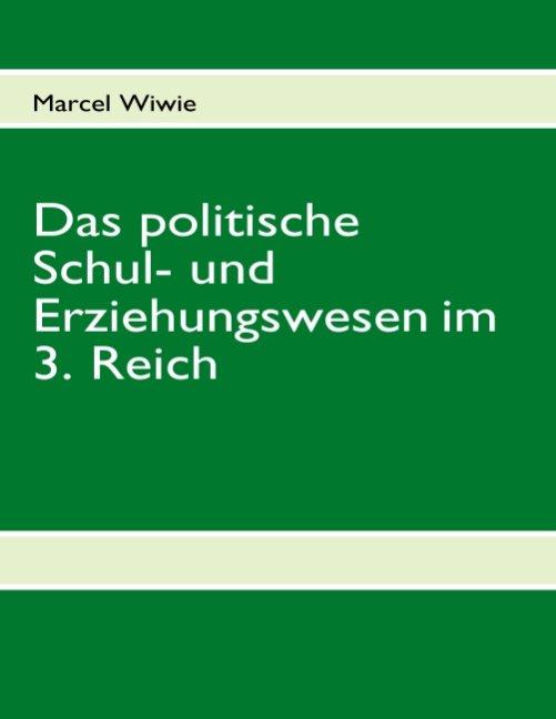 Das politische Schul- und Erziehungswesen im 3. Reich