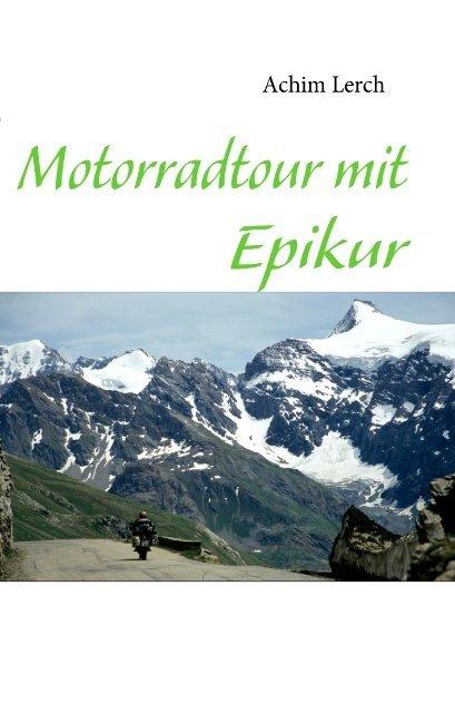 Motorradtour mit Epikur