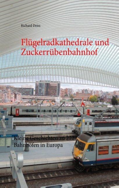 Flügelradkathedrale und Zuckerrübenbahnhof