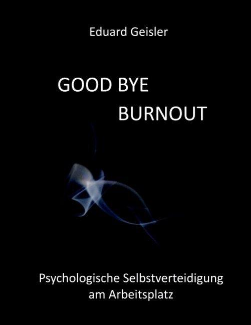 GOOD BYE BURNOUT