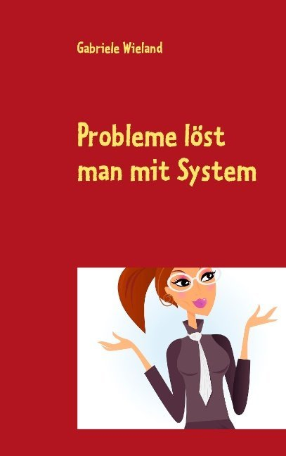 Probleme löst man mit System