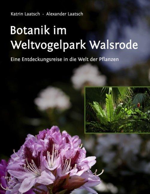 Botanik im Weltvogelpark Walsrode