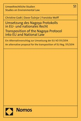 Umsetzung des Nagoya Protokolls in EU- und nationales Recht - Transposition of the Nagoya Protocol into EU- and National Law