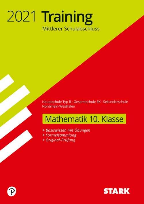STARK Training Mittlerer Schulabschluss 2021 - Mathematik 10. Klasse - Hauptschule Typ B/Gesamtschule EK/Sekundarschule - NRW