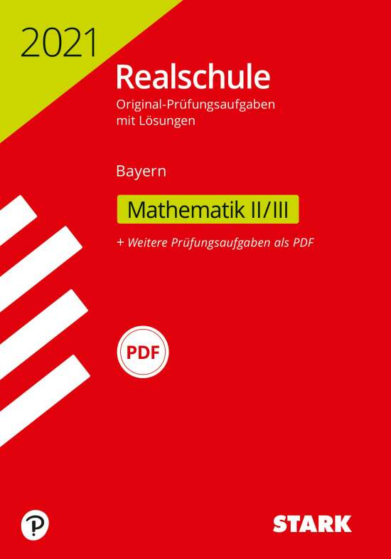 STARK Original-Prüfungen Realschule 2021 - Mathematik II/III - Bayern