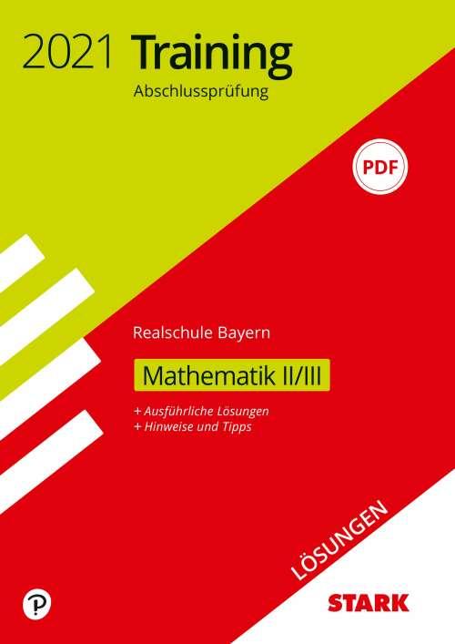 STARK Lösungen zu Training Abschlussprüfung Realschule 2021 - Mathematik II/III - Bayern