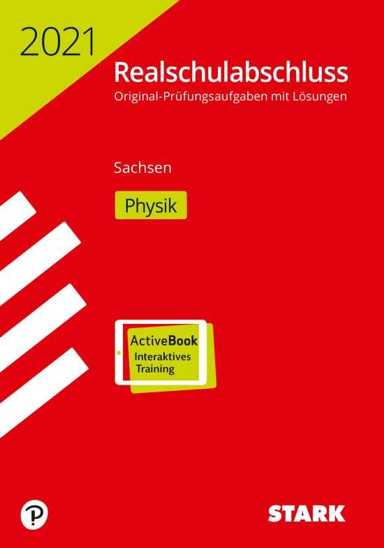 STARK Original-Prüfungen Realschulabschluss 2021 - Physik - Sachsen