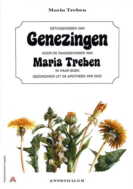 """Getuigenissen van Genezingen door de raadgevingen van Maria Treben in haar boek """"Gezondheid uit de Apotheek van God"""""""