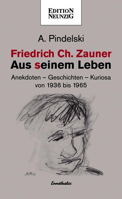 Friedrich Ch. Zauner - Aus seinem Leben