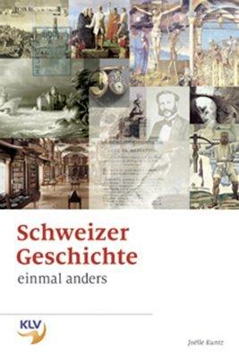 Schweizer Geschichte einmal anders