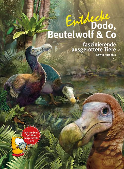 Entdecke Dodo, Beutelwolf & Co