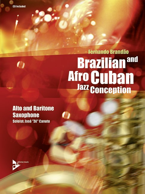 Brazilian and Afro-Cuban Jazz Conception - Alto & Baritone Saxophone