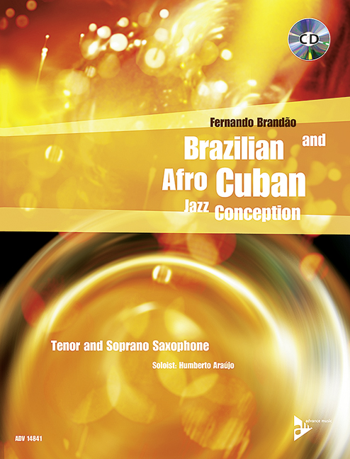 Brazilian and Afro-Cuban Jazz Conception - Tenor & Soprano Saxophone