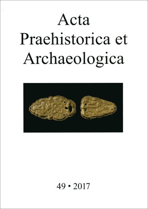 Acta Praehistorica et Archaeologica / Acta Praehistorica et Archaeologica 49, 2017