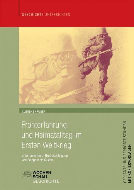 Fronterfahrung und Heimatalltag im Ersten Weltkrieg