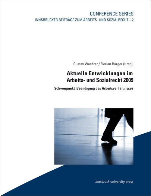 Aktuelle Entwicklungen im Arbeits- und Sozialrecht 2009