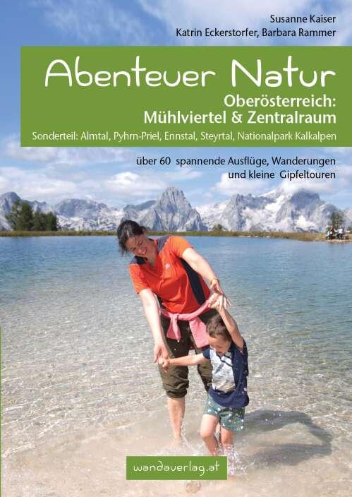 Abenteuer Natur Oberösterreich: Mühlviertel & Zentralraum