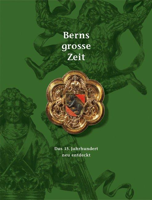 Berns mutige Zeit /Berns grosse Zeit /Berns mächtige Zeit. Set / Berns grosse Zeit