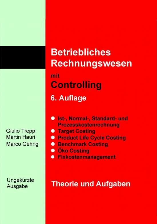 Betriebliches Rechnungswesen mit Controlling. Theorie und Aufgaben. Ungekürzte Ausgabe
