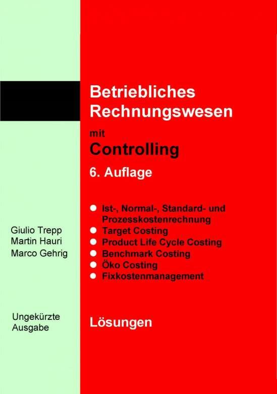Betriebliches Rechnungswesen mit Controlling. Lösungen. Ungekürzte Ausgabe