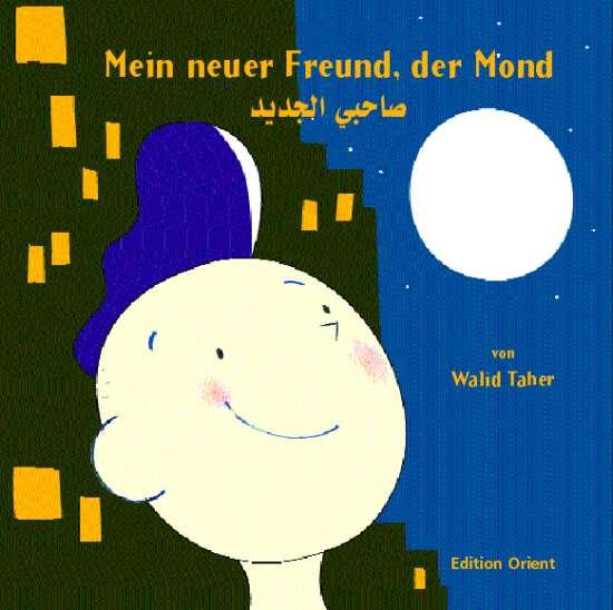 Mein neuer Freund, der Mond (Arabisch-Deutsch)