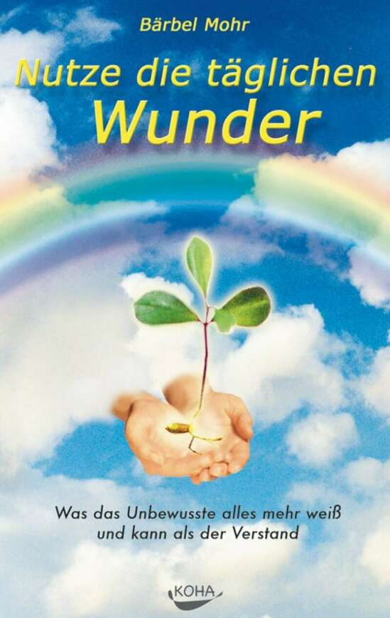 Nutze die täglichen Wunder