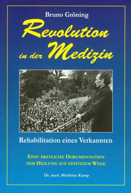 Bruno Gröning - Revolution in der Medizin