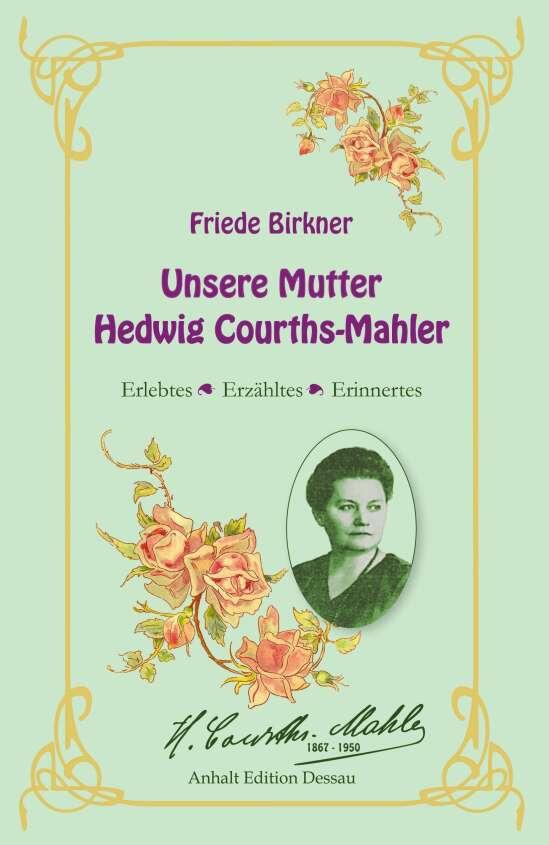 Friede Birkner - Unsere Mutter Hedwig Courths-Mahler