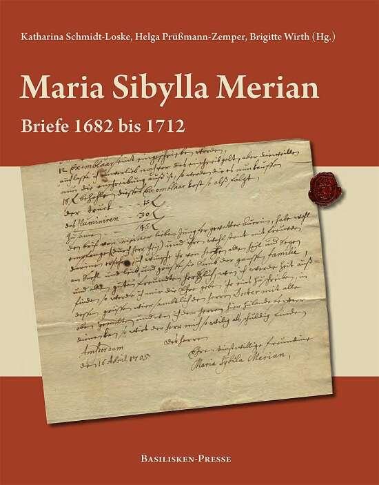 Maria Sibylla Merian – Briefe 1682 bis 1712