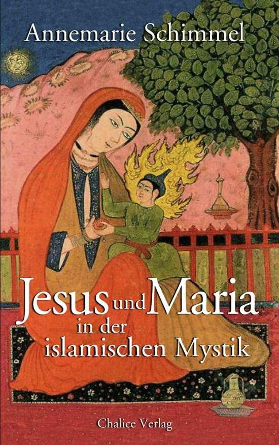 Jesus und Maria in der islamischen Mystik