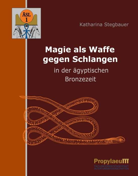 Magie als Waffe gegen Schlangen in der ägyptischen Bronzezeit