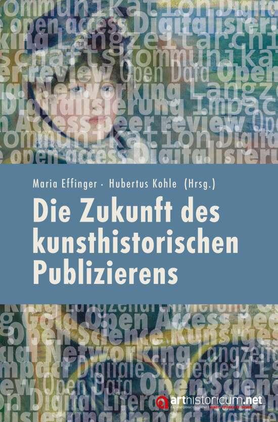 Die Zukunft des kunsthistorischen Publizierens