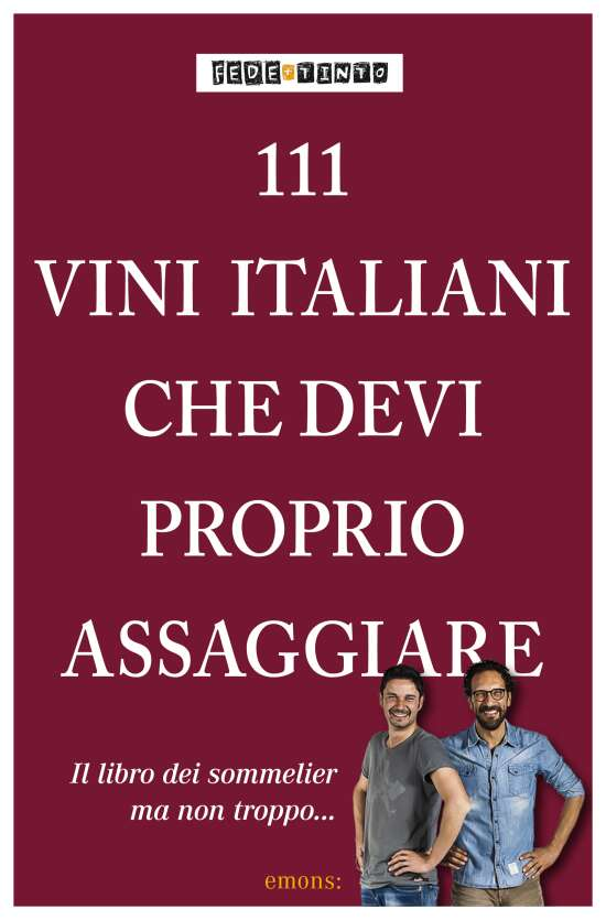 111 Vini italiani che devi proprio conoscere